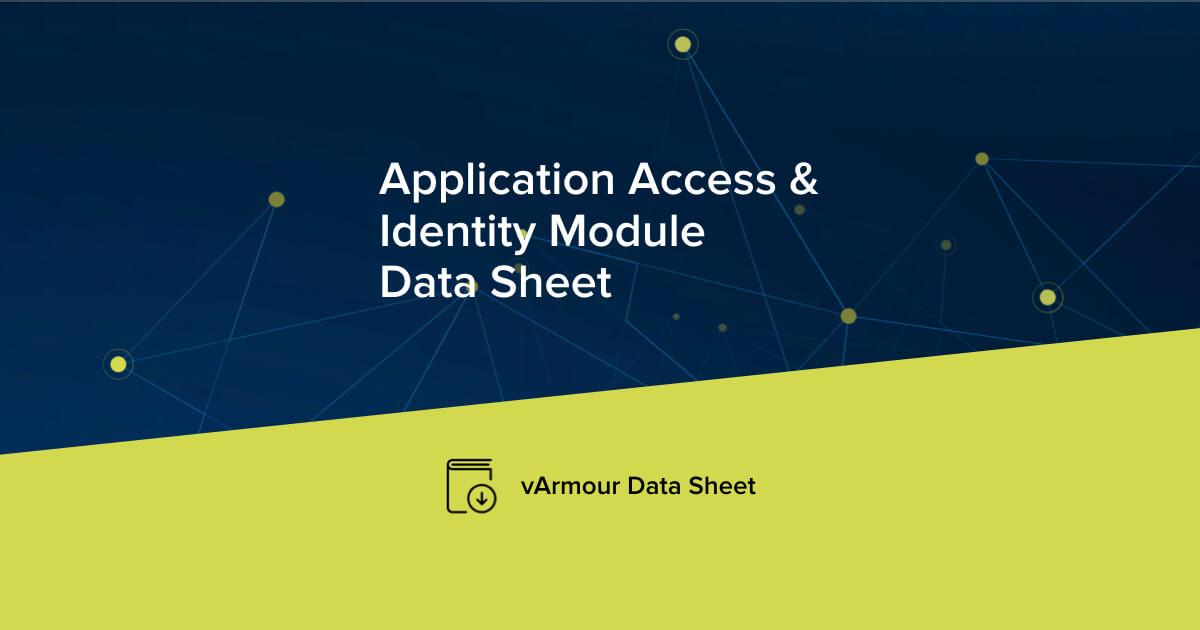 vArmour Application Access & Identity Module Data Sheet
