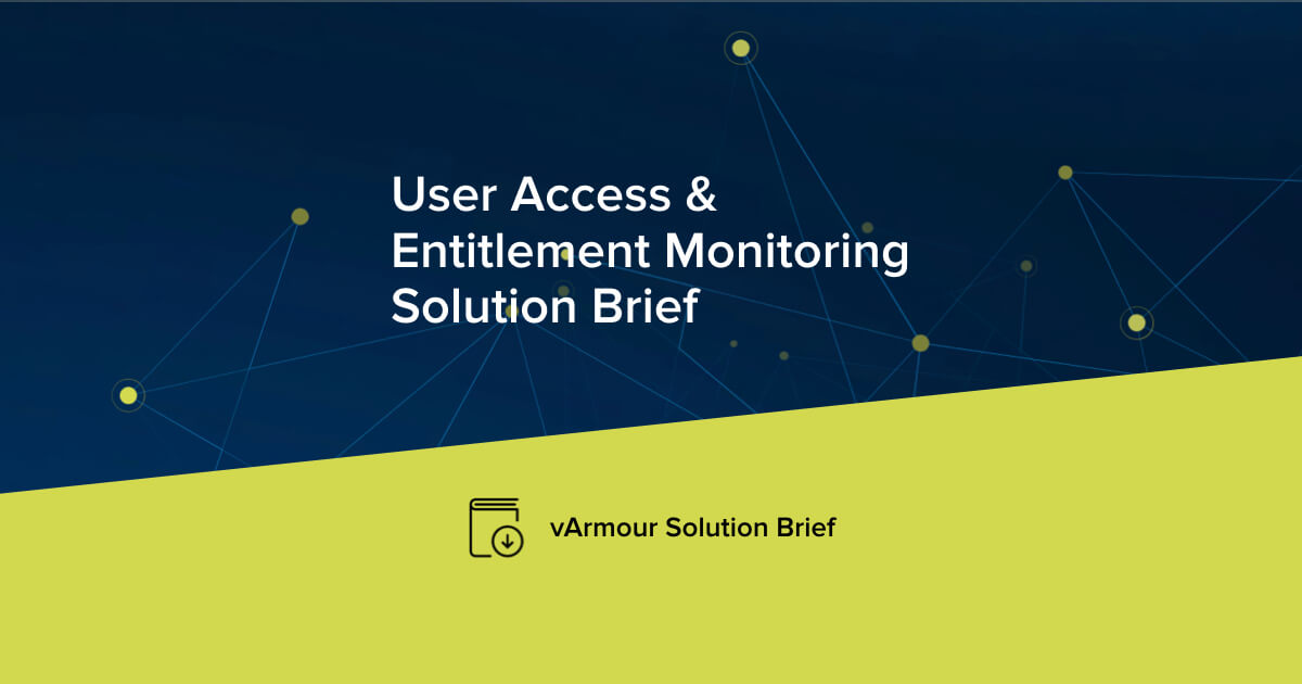 User Access & Entitlement Monitoring Solution Brief