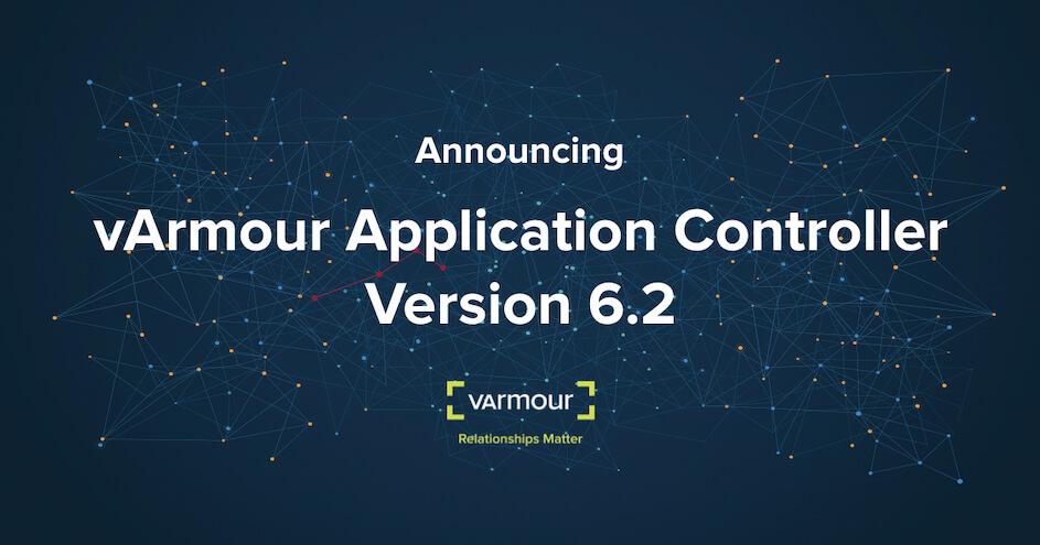 Announcing vArmour Application Controller 6.2