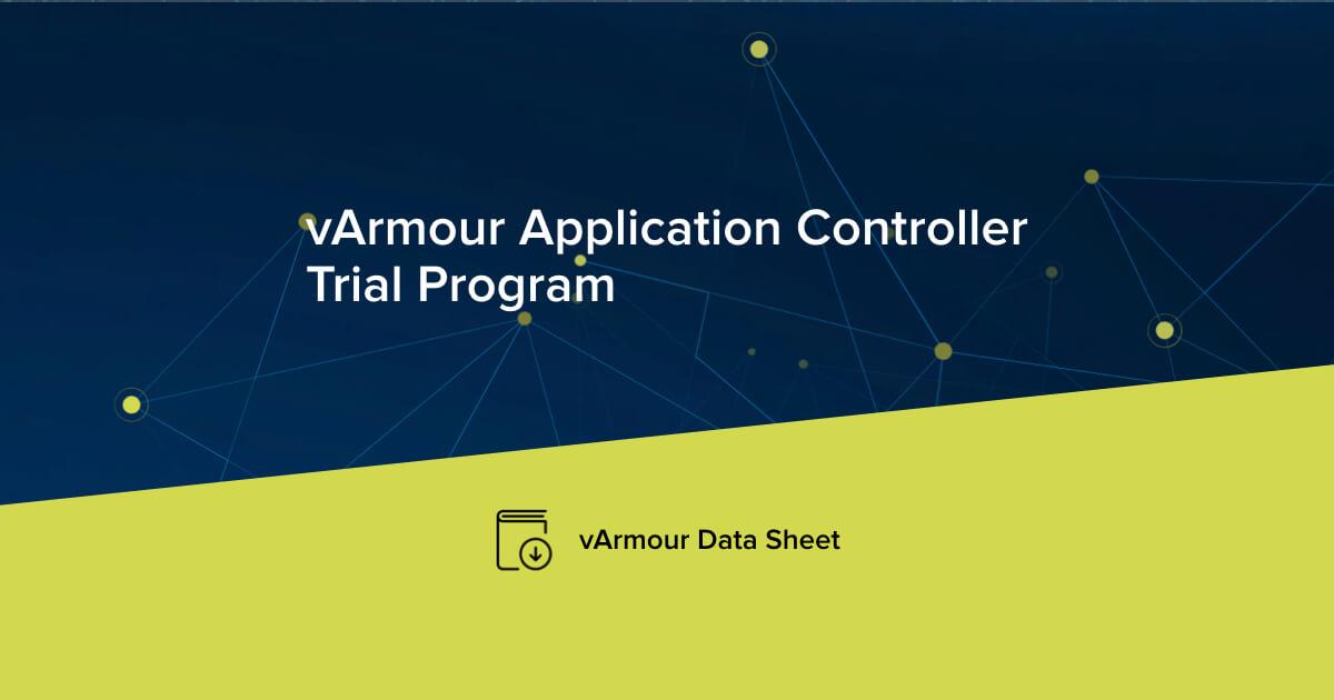 vArmour Application Controller Trial Program